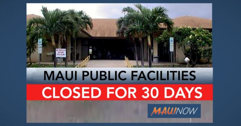 Maui County Public Facilities to Close for Next 30 Days